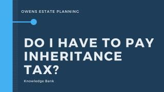 Do I have to pay Inheritance tax (IHT)?