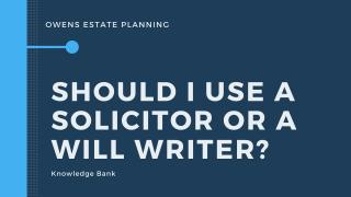 Should I use a Solicitor or Will Writer?