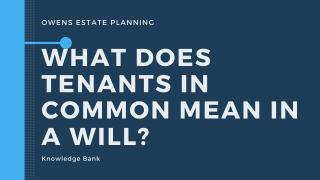 What does tenants in common mean in a will?